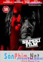 Tội Ác Bất Dung -  A Serbian Film