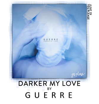 Darker My Love by Guerre