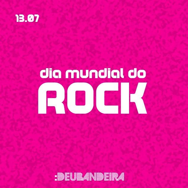 Dia Mundial do Rock - www.deubandeira.com.br