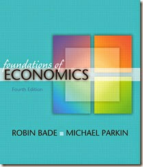 Solution Manual for Foundations of Economics 4E Robin Bade Michael Parkin