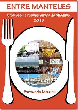 Entre manteles - Cronicas de restaurantes de Alicante 2013 (Ebook)