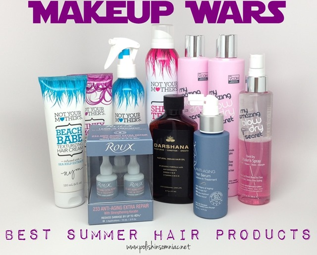 Makeup Wars - My Favorite Summer Hair Products