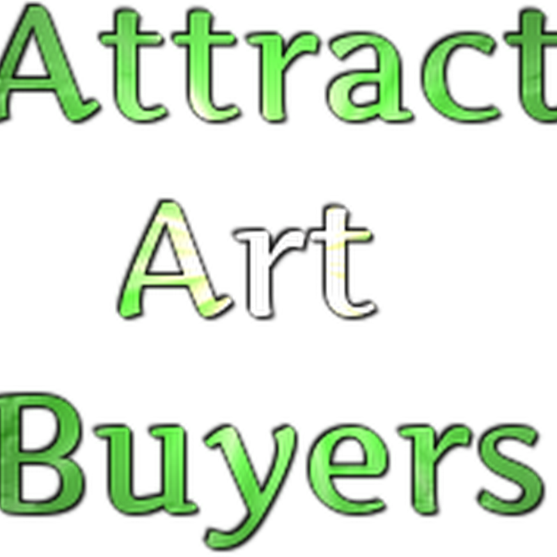 Ways to Attract Art Buyers and Sell Art