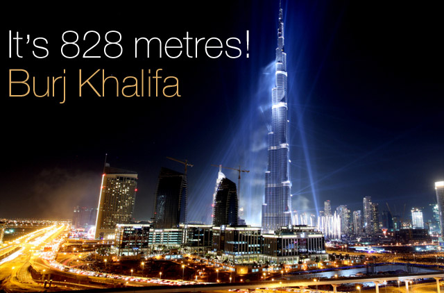 The world's tallest tower, 'Burj Khalifa' is 828 metres (2,716.5 ft) hig