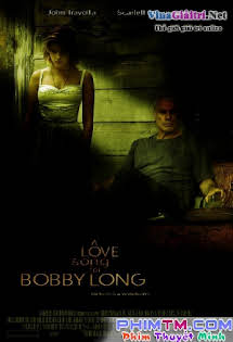 Bản Tình Ca Cho Bobby Long - A Love Song For Bobby Long Tập HD 1080p Full