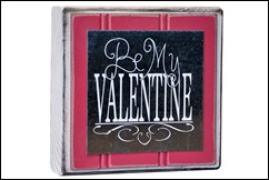 Be my valentine 4x6