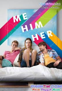 Bộ Ba Rắc Rối - Me Him Her Tập HD 1080p Full