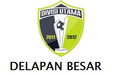 logo divisi utama jadwal pertandingan babak delapan besar divisi utama liga indonesia 2012