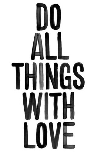 do_all_things_with_love_quote