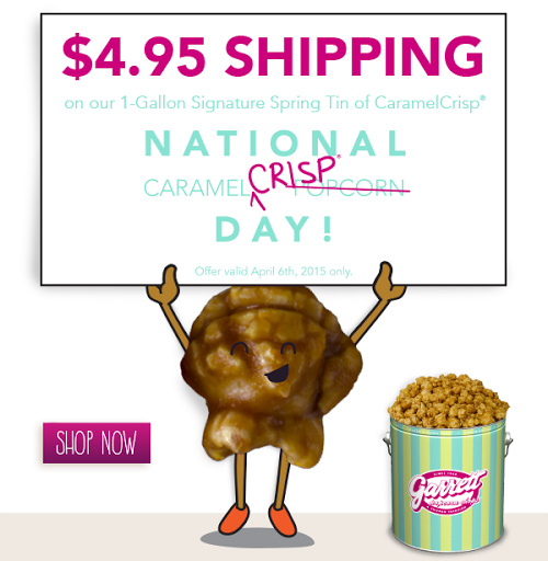 Upgrade Your Day on National Caramel Popcorn Day with $4.95 Ground Shipping on a 1 Gallon Signature Spring Tin of CaramelCrisp at www.GarrettPopcorn.com - TODAY ONLY!