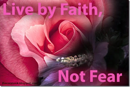 Live By Faith, Not Fear - The Cozy Nook