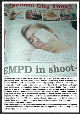 Geldart  James Attacked by Boksburg cops ex_headboy Brandwag afrikaans High Apr182008
