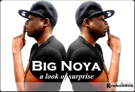 BIG NOYA a look of surprise
