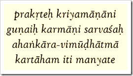 [Bhagavad-gita, 3.27]