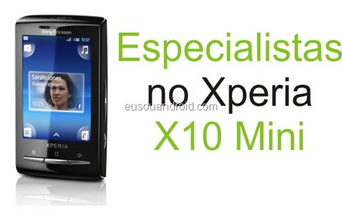 Especialista Xperia X10 Mini