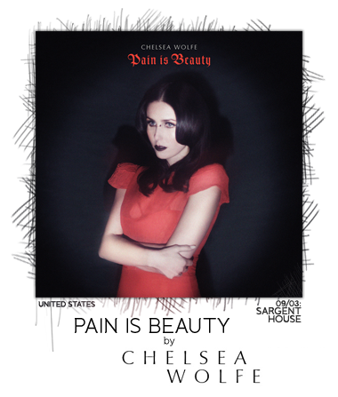 Pain is Beauty by Chelsea Wolfe