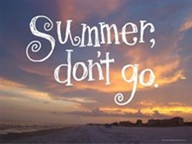 Summer, don't go