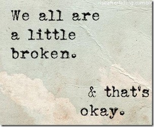 we are all a bit broken