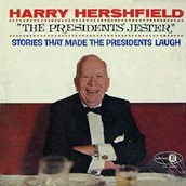 Harry Hershfield - President's Jester