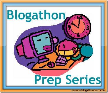 Blogathon Prep Series