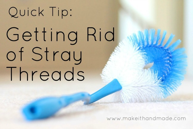 Craft Tip Getting Rid of Stray Threads