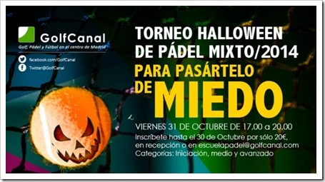 Torneo Mixto Pádel Halloween GolfCanal, pásatelo de miedo el 31 de octubre 2014.