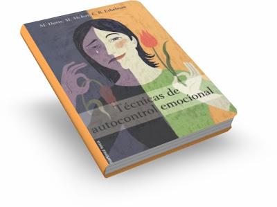 TÉCNICAS DE AUTOCONTROL EMOCIONAL [ Libro ] – Guía práctica con recursos para afrontar el estrés, controlar nuestras emociones y superar trastornos