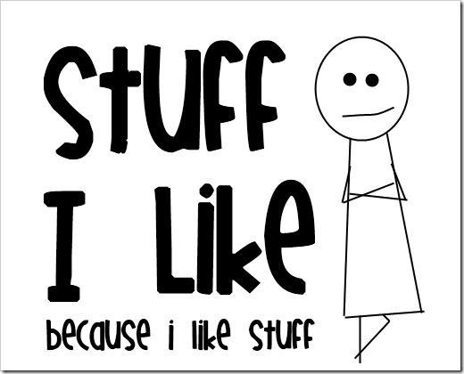 stuff i like