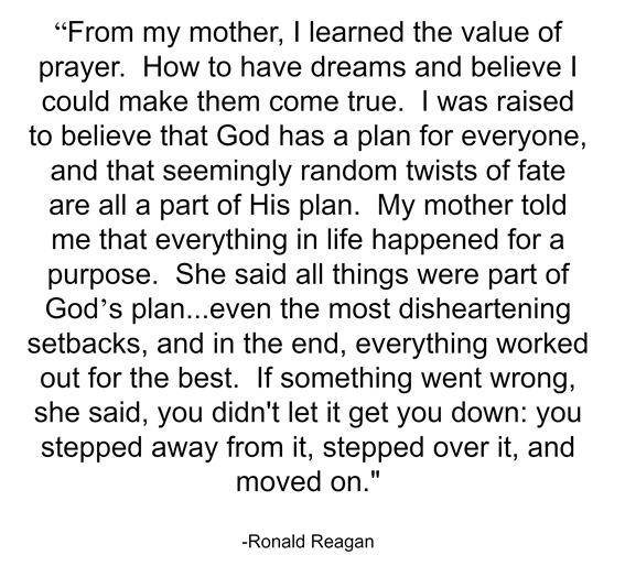 from my mother - Ronald Reagan