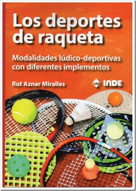 """""""Los deportes de raqueta"""" más de 40 modalidades deportivas para los amantes de estas disciplinas incluidas en un libro."""