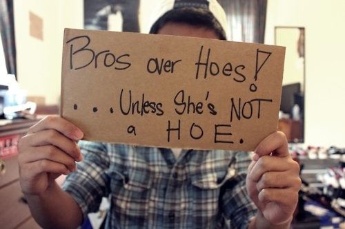 bros_over_hoes_unless_she_is_not_a_hoe_quote