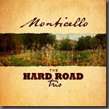 "Hard Road Trio Releases ""Monticello"""