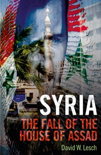 David Lesch - Syria - The Fall of the House of Assad - cover