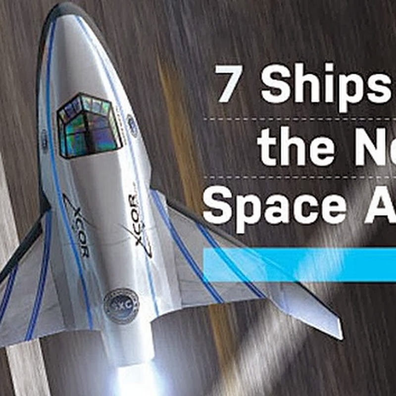 7 SHIPS OF THE NEW SPACE AGE