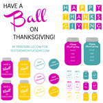 Yesterday on Tuesday Have-a-Ball-on-Thanksgiving-698x698