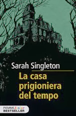 La casa prigioniera del tempo - S. Singleton