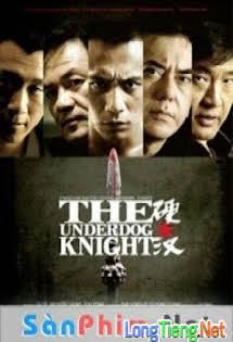 Ngạnh Hán - The Underdog Knight Tập HD 1080p Full