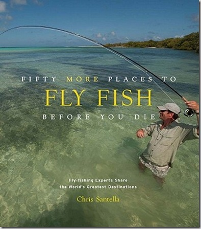 Fifty-More-Places-to-Fly-Fish-Before-You-Die-Santella-Chris-9781584799375
