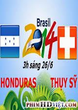 Xem Lại Honduras Vs Thụy Sĩ 3H Sáng Ngày 26-06-2014 World Cup 2014