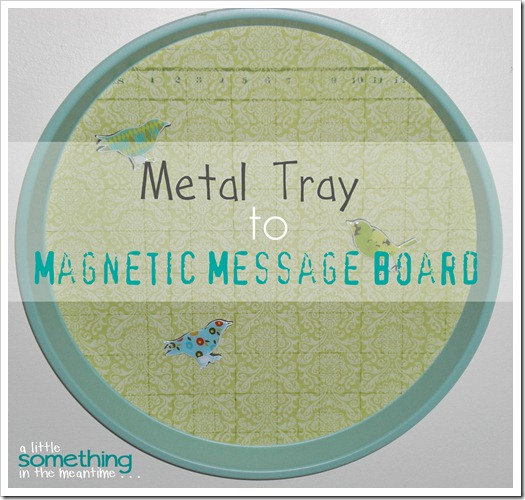 Magnetic Message Board Project Gallery