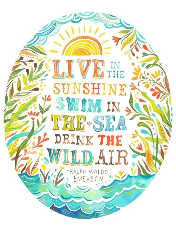 Emerson quote live in the sunshine swim in the sea drink the wild air