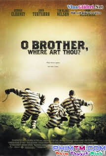 3 Kẻ Trốn Tù - O Brother, Where Art Thou?