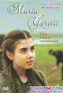 Nữ Thánh Maria Goretti - Maria Goretti Tập 1080p Full HD