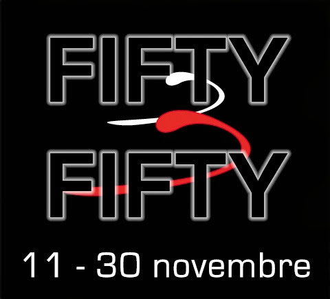 FIFTY FITY | 11-30 novembre 2013