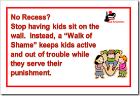 No recess?  Have students walk in a square called the walk of shame to keep them active and out of trouble while they serve their punishment.  Great motivation to get the homework done.  Raki's Rad Resources