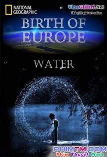 Sự Hình Thành Âu Lục - Birth of Europe