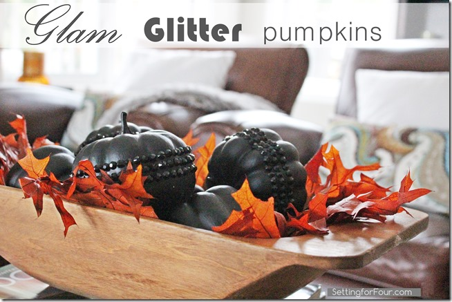 Glam Glitter Pumpkin DIY Tutorial Setting for Four