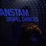 Anstam_DispelDances