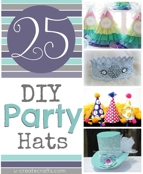25 DIY Party Hats at U-createcrafts.com