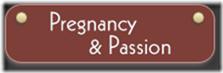 pregnancy & passion